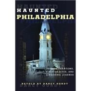Haunted Philadelphia by Oordt, Darcy, 9781493015795
