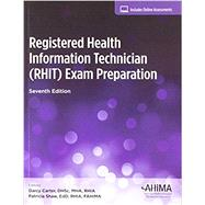 Registered Health Information Technician (RHIT) Exam Preparation, Seventh Edition by Carter & Shaw, 9781584265795