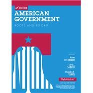 American Government: Roots and Reform AP Edition by O'Connor, Sabato, 9780205865796