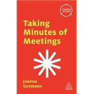 Taking Minutes of Meetings by Gutmann, Joanna, 9780749475796