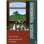 An Invitation to Environmental Sociology by Bell, Michael Mayerfeld; Ashwood, Loka L., 9781452275796