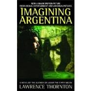 Imagining Argentina by THORNTON, LAWRENCE, 9780553345797