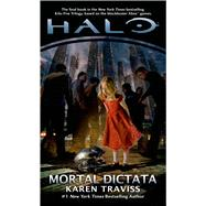 Halo: Mortal Dictata by Traviss, Karen, 9780765375797