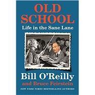 Old School by O'Reilly, Bill; Feirstein, Bruce, 9781250135797