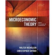 Microeconomic Theory Basic Principles and Extensions by Nicholson, Walter; Snyder, Christopher M., 9781305505797