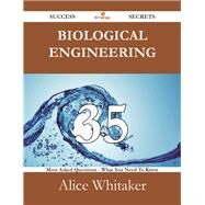 Biological Engineering: 35 Most Asked Questions on Biological Engineering - What You Need to Know by Whitaker, Alice, 9781488525797