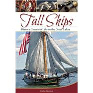Tall Ships History Comes to Life on the Great Lakes by Morrison, Kaitlin, 9781591935797