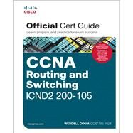 CCNA Routing and Switching ICND2 200-105 Official Cert Guide by Odom, Wendell, 9781587205798