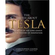 The Truth About Tesla by Cooper, Christopher; Seifer, Marc J., Ph.D., 9781631065798