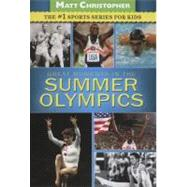 Greatest Moments in the Summer Olympics by Christopher, Matt; Peters, Stephanie, 9780316195799
