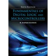 Fundamentals of Digital Logic and Microcontrollers by Rafiquzzaman, M., Ph.D., 9781118855799