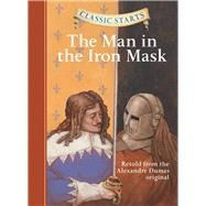 Classic Starts?: The Man in the Iron Mask by Dumas, Alexandre; Ho, Oliver; Howell, Troy; Pober, Arthur, 9781402745799