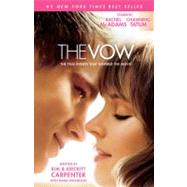 The Vow The True Events that Inspired the Movie by Carpenter, Kim; Carpenter, Krickitt; Wilkerson, Dana, 9781433675799