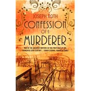 Confession of a Murderer by Roth, Joseph; Katz, Jonathan, 9781843915799