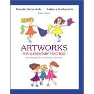 Artworks for Elementary Teachers with Art Starts by Herberholz, Barbara; Herberholz, Donald, 9780072515800