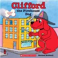 Clifford The Firehouse Dog by Bridwell, Norman, 9780545215800