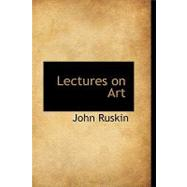 Lectures on Art by Ruskin, John, 9780554745800