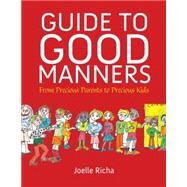 Guide to Good Manners by Richa, Joelle, 9781578265800