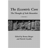 The Eccentric Core by Burger, Ronna; Goodin, Patrick, 9781587315800