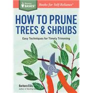 How to Prune Trees & Shrubs by Ellis, Barbara W., 9781612125800