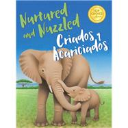 Nurtured and Nuzzled - Criados y Acariciados by Unknown, 9781930775800