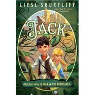 Jack: The True Story of Jack and the Beanstalk by Shurtliff, Liesl, 9780385755801