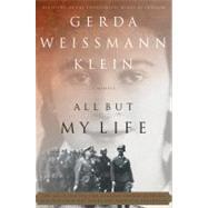 All But My Life A Memoir by Klein, Gerda Weissmann, 9780809015801