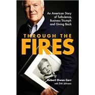 Through the Fires by Carr, Robert Owen; Johnson, Dirk (CON), 9780996995801
