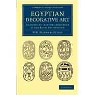 Egyptian Decorative Art by Petrie, William Matthew Flinders, 9781108065801