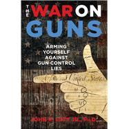 The War on Guns by Lott, John R., 9781621575801