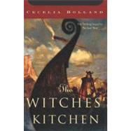The Witches' Kitchen by Holland, Cecelia, 9780312855802