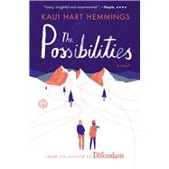 The Possibilities A Novel by Hemmings, Kaui Hart, 9781476725802