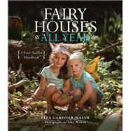 Fairy Houses All Year by Walsh, Liza Gardner; Wilton, Amy, 9781608935802