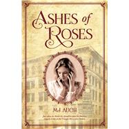 Ashes of Roses by Auch, MJ, 9780312535803