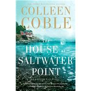 The House at Saltwater Point by Coble, Colleen, 9780718085803