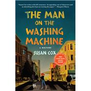 The Man on the Washing Machine A Mystery by Cox, Susan, 9781250065803