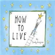 How to Live by Gingras, Sandy, 9781416245803