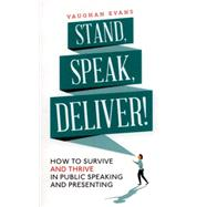 Stand, Speak, Deliver! by Evans, Vaughan, 9781472135803