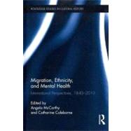 Migration, Ethnicity, and Mental Health: International Perspectives, 1840-2010 by McCarthy; Angela, 9780415895804