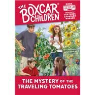 The Mystery Of The Traveling Tomatoes by Warner, Gertrude Chandler, 9780807555804