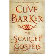 The Scarlet Gospels by Barker, Clive, 9781250055804