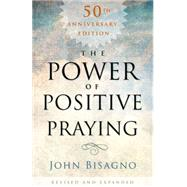 The Power of Positive Praying by Bisagno, John  R., 9781433685804
