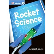 DK Readers L3: Rocket Science by DK Publishing, 9781465435804