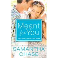 Meant for You by Chase, Samantha, 9781492615804
