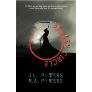 Broken Circle by Powers, J. L.; Powers, M. A., 9781617755804