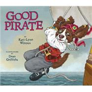Good Pirate by Winters, Kari-Lynn; Griffiths, Dean, 9781927485804
