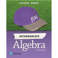 Intermediate Algebra by Sullivan, Michael, III; Struve, Katherine R., 9780134555805