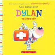 Dylan the Doctor by Parker-Rees, Guy, 9781338255805