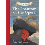 Classic Starts®: The Phantom of the Opera by Leroux, Gaston; Namm, Diane; Howell, Troy; Pober, Arthur, 9781402745805