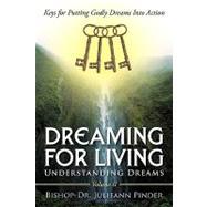 Dreaming for Living : Understanding Dreams, Volume II by Pinder, Julieann, 9781449065805